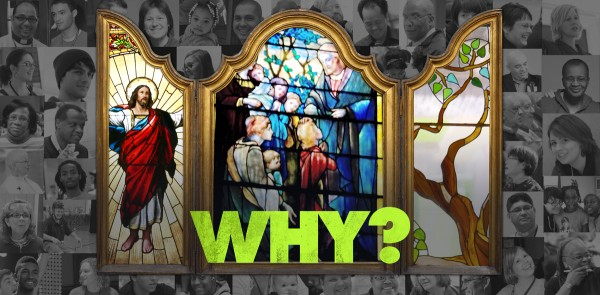 Why? Synod Assembly 2013