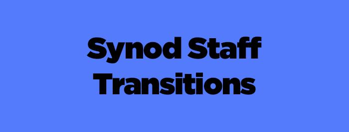 Synod Staff Transitions